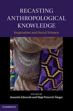 Recasting Anthropological Knowledge: Inspiration and Social Science