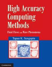 High Accuracy Computing Methods: Fluid Flows and Wave Phenomena
