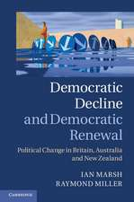 Democratic Decline and Democratic Renewal: Political Change in Britain, Australia and New Zealand