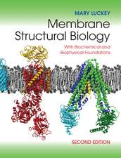 Membrane Structural Biology: With Biochemical and Biophysical Foundations