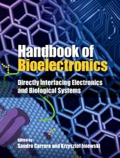 Handbook of Bioelectronics: Directly Interfacing Electronics and Biological Systems