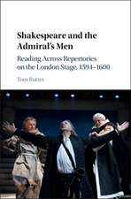 Shakespeare and the Admiral's Men: Reading across Repertories on the London Stage, 1594–1600