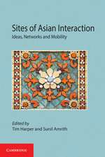 Sites of Asian Interaction: Ideas, Networks and Mobility