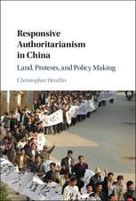 Responsive Authoritarianism in China: Land, Protests, and Policy Making