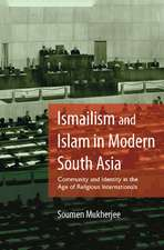 Ismailism and Islam in Modern South Asia: Community and Identity in the Age of Religious Internationals