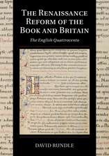 The Renaissance Reform of the Book and Britain: The English Quattrocento