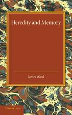 Heredity and Memory: The Henry Sidgwick Memorial Lecture, 1912