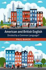 American and British English: Divided by a Common Language?