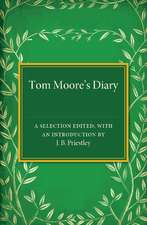 Tom Moore's Diary: A Selection Edited, with an Introduction