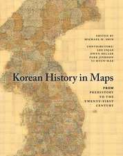 Korean History in Maps: From Prehistory to the Twenty-First Century
