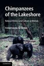 Chimpanzees of the Lakeshore: Natural History and Culture at Mahale