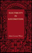 Electricity in Locomotion: An Account of its Mechanism, its Achievements, and its Prospects