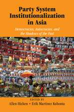Party System Institutionalization in Asia: Democracies, Autocracies, and the Shadows of the Past