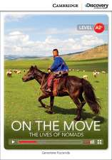 On the Move: The Lives of Nomads Low Intermediate Book with Online Access