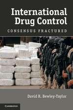International Drug Control: Consensus Fractured