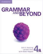 Grammar and Beyond Level 4 Student's Book A, Workbook A, and Writing Skills Interactive Pack