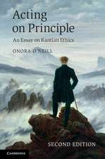 Acting on Principle: An Essay on Kantian Ethics