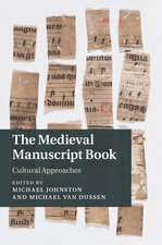 The Medieval Manuscript Book: Cultural Approaches