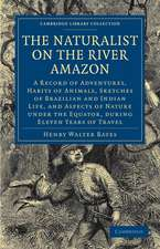 The Naturalist on the River Amazon: A Record of Adventures, Habits of Animals, Sketches of Brazilian and Indian Life, and Aspects of Nature under the Equator, during Eleven Years of Travel