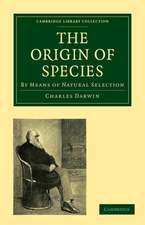The Origin of Species: By Means of Natural Selection, or the Preservation of Favoured Races in the Struggle for Life