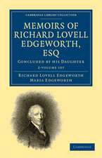 Memoirs of Richard Lovell Edgeworth, Esq 2 Volume Paperback Set: Begun by Himself and Concluded by his Daughter, Maria Edgeworth