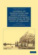 A Journal of Transactions and Events during a Residence of Nearly Sixteen Years on the Coast of Labrador 3 Volume Set