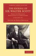 The Journal of Sir Walter Scott 2 Volume Set: From the Original Manuscript at Abbotsford