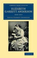 Elizabeth Garrett Anderson: 1836–1917