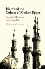 Islam and the Culture of Modern Egypt: From the Monarchy to the Republic