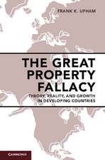 The Great Property Fallacy: Theory, Reality, and Growth in Developing Countries