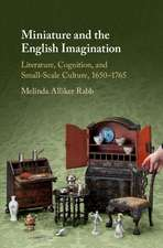 Miniature and the English Imagination: Literature, Cognition, and Small-Scale Culture, 1650–1765