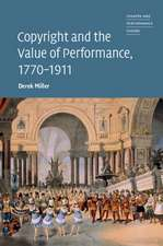 Copyright and the Value of Performance, 1770–1911