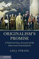 Originalism's Promise: A Natural Law Account of the American Constitution