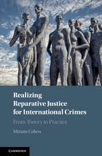Realizing Reparative Justice for International Crimes: From Theory to Practice