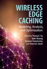 Wireless Edge Caching: Modeling, Analysis, and Optimization