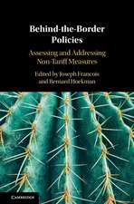 Behind-the-Border Policies: Assessing and Addressing Non-Tariff Measures