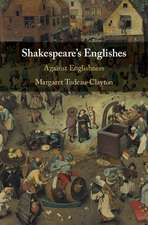 Shakespeare's Englishes: Against Englishness