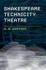 Shakespeare, Technicity, Theatre