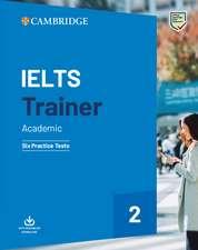 IELTS Trainer 2 Academic: Six Practice Tests