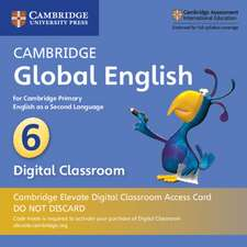 Cambridge Global English Stage 6 Cambridge Elevate Digital Classroom Access Card (1 Year): for Cambridge Primary English as a Second Language