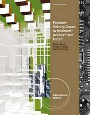 Problem Solving Cases in Microsoft¿ Access and Excel¿, International Edition