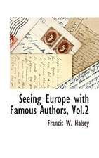 Seeing Europe with Famous Authors, Vol.2