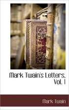 Mark Twain's Letters, Vol. 1