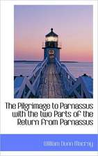 The Pilgrimage to Parnassus with the Two Parts of the Return from Parnassus