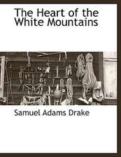 The Heart of the White Mountains