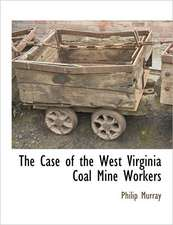 The Case of the West Virginia Coal Mine Workers