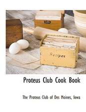 Proteus Club Cook Book