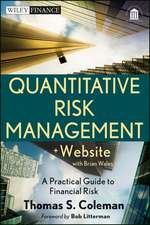 Quantitative Risk Management: A Practical Guide to Financial Risk + Website