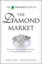The ABN AMRO Guide To The Diamond Market: A Consumer's Guide to Selecting, Purchasing, and Caring For a Lifelong Investment