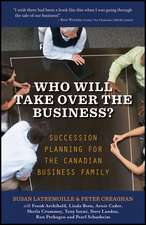 Who Will Take Over the Business?: Succession Planning for the Canadian Business Family